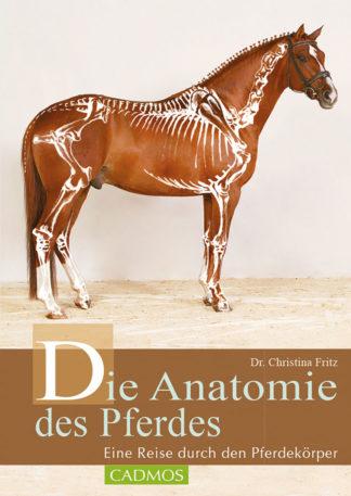 Dr. Fritz Die Anatomie des Pferdes - Cadmos