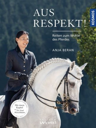 Anja Beran - Aus Respekt! Reiten zum Wohle des Pferdes