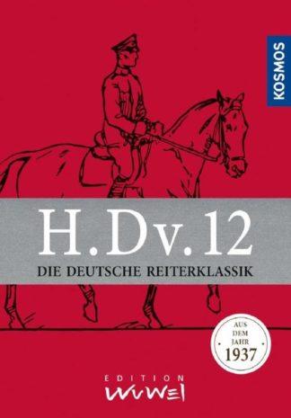 H.Dv.12 DIE DEUTSCHE REITERKLASSIK